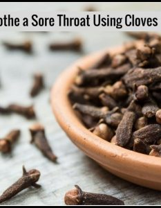 8 Ways to Soothe a Sore Throat Using Cloves