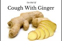 How To Get Rid Of Cough Using Ginger