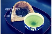 How to Cure Acid Reflux with Green Tea