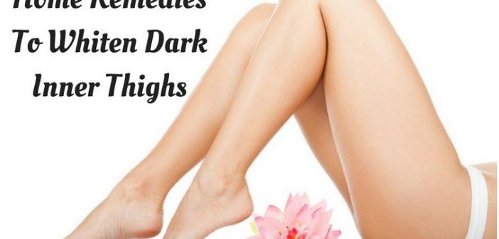 How To Whiten Dark Inner Thighs